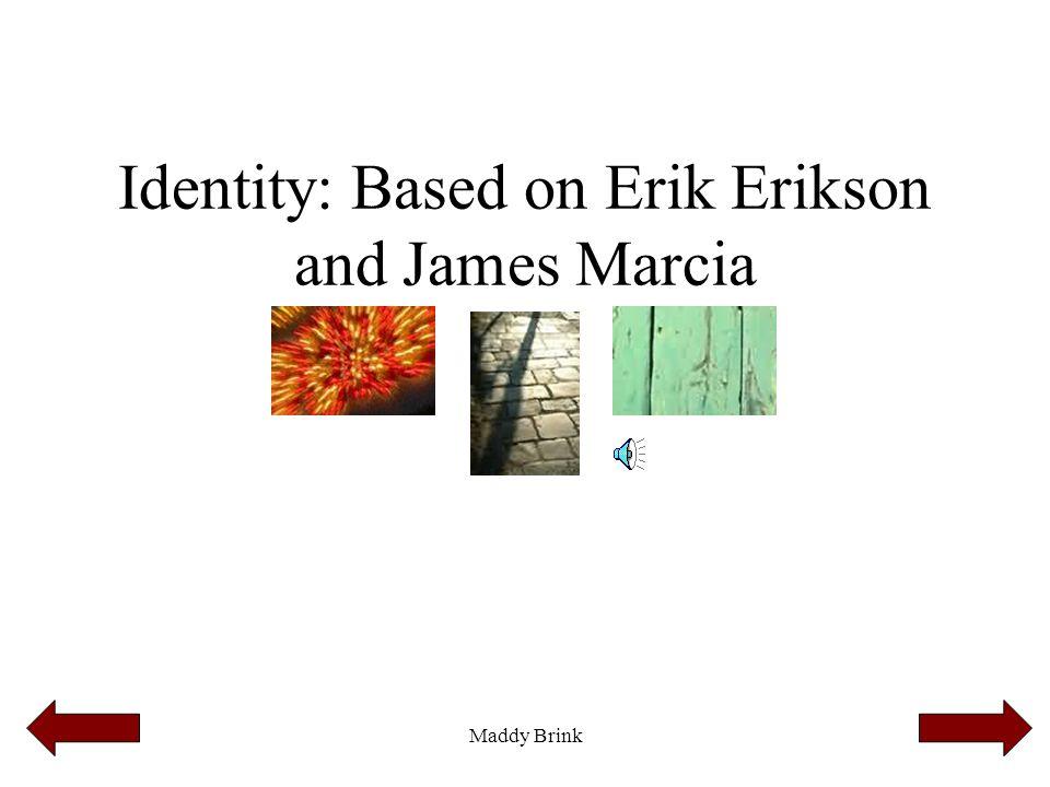 Identity: Based on Erik Erikson and James Marcia
