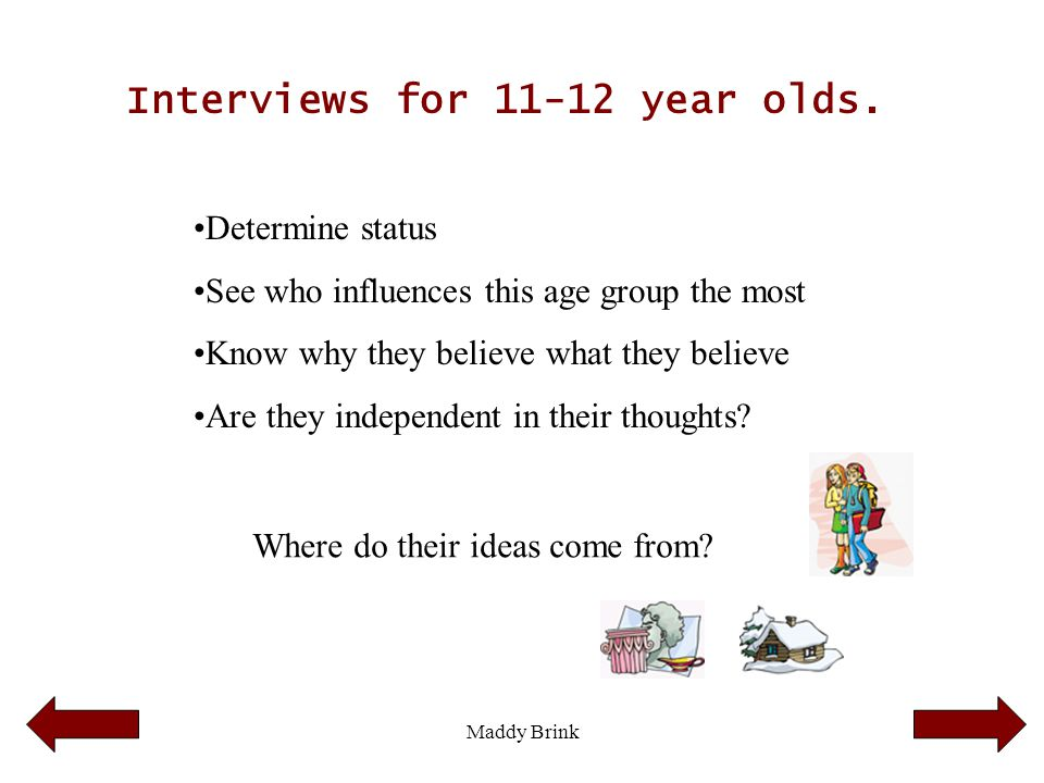 Interviews for 11-12 year olds.