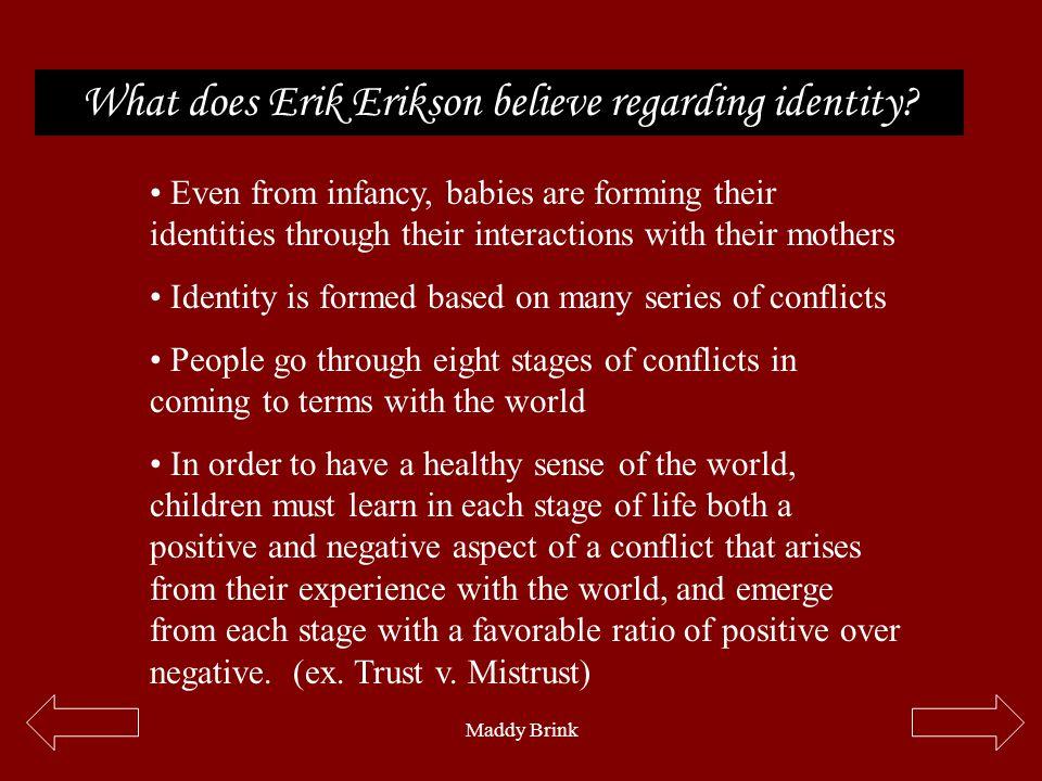 What does Erik Erikson believe regarding identity