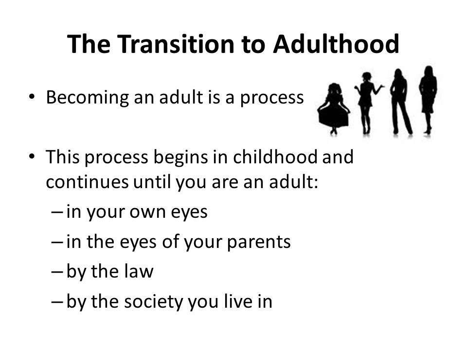 transition to adulthood Transition to adulthood because hypoxic-ischemic encephalopathy (hie) can impact development in many different ways (physically and/or intellectually, and with degrees of severity), the appropriate resources for planning transitions to adulthood will vary greatly based on the individual.