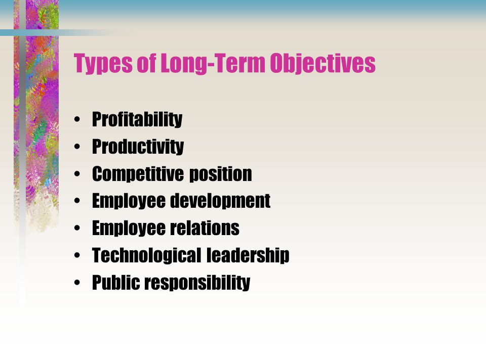 Types of Long-Term Objectives
