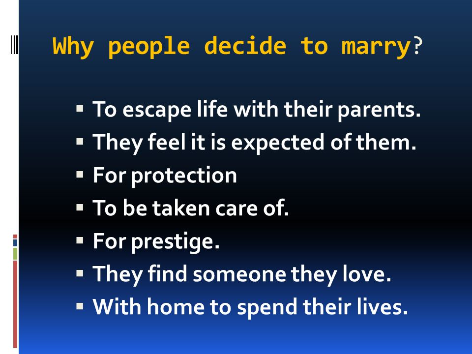 Why people decide to marry
