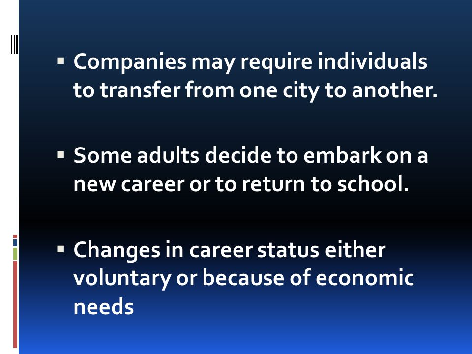 Companies may require individuals to transfer from one city to another.