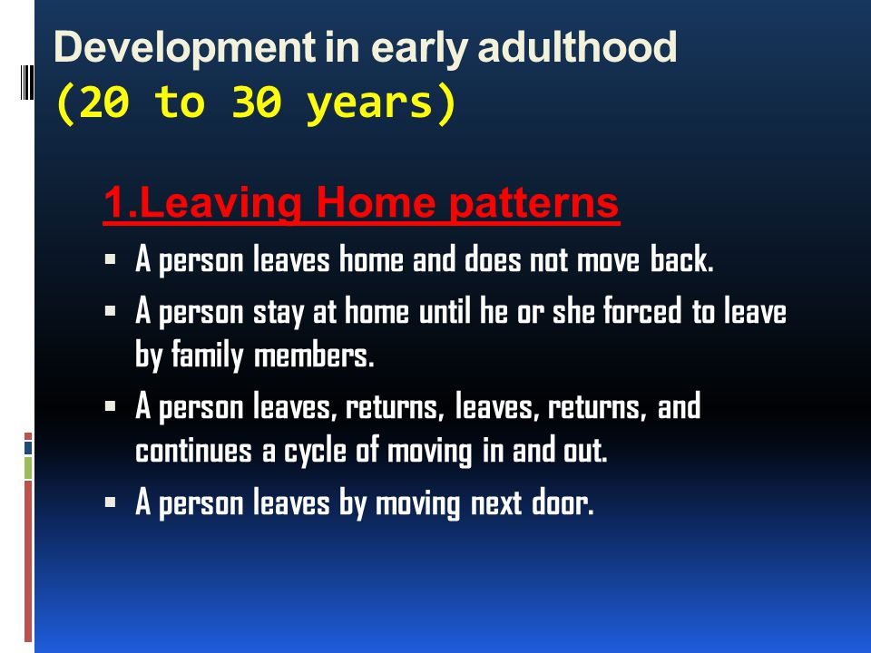 Development in early adulthood (20 to 30 years)