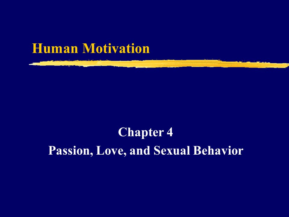 Chapter 4 Passion, Love, and Sexual Behavior