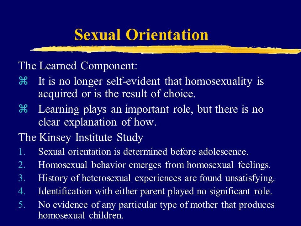 Sexual Orientation The Learned Component: