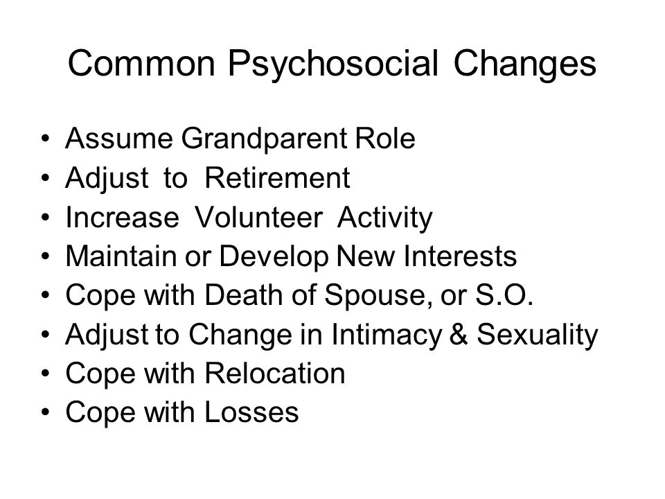 Common Psychosocial Changes