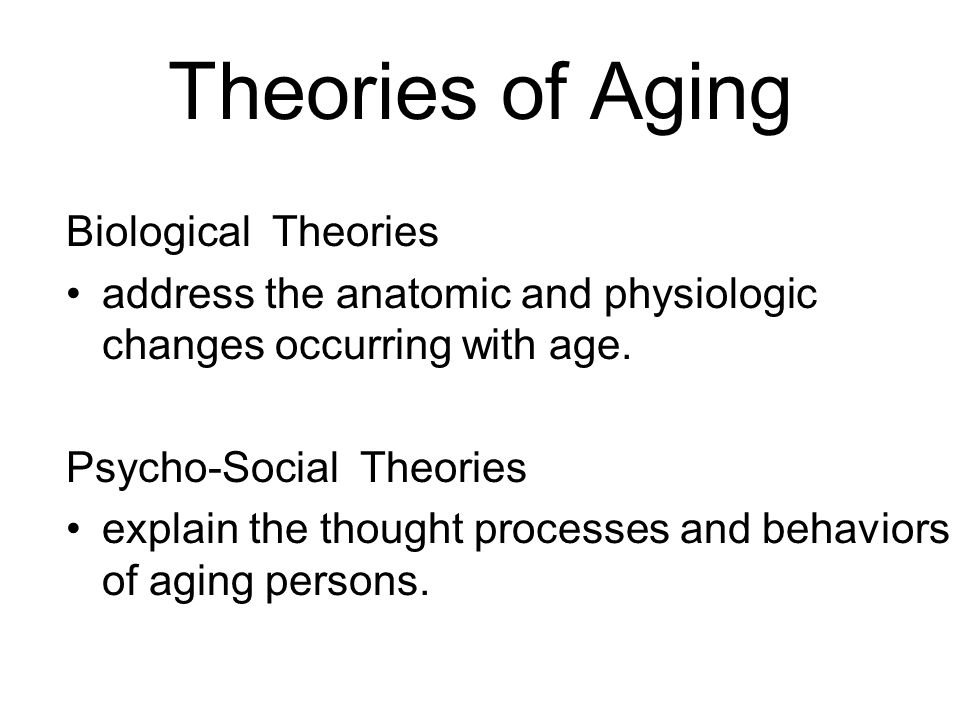 Theories of Aging Biological Theories