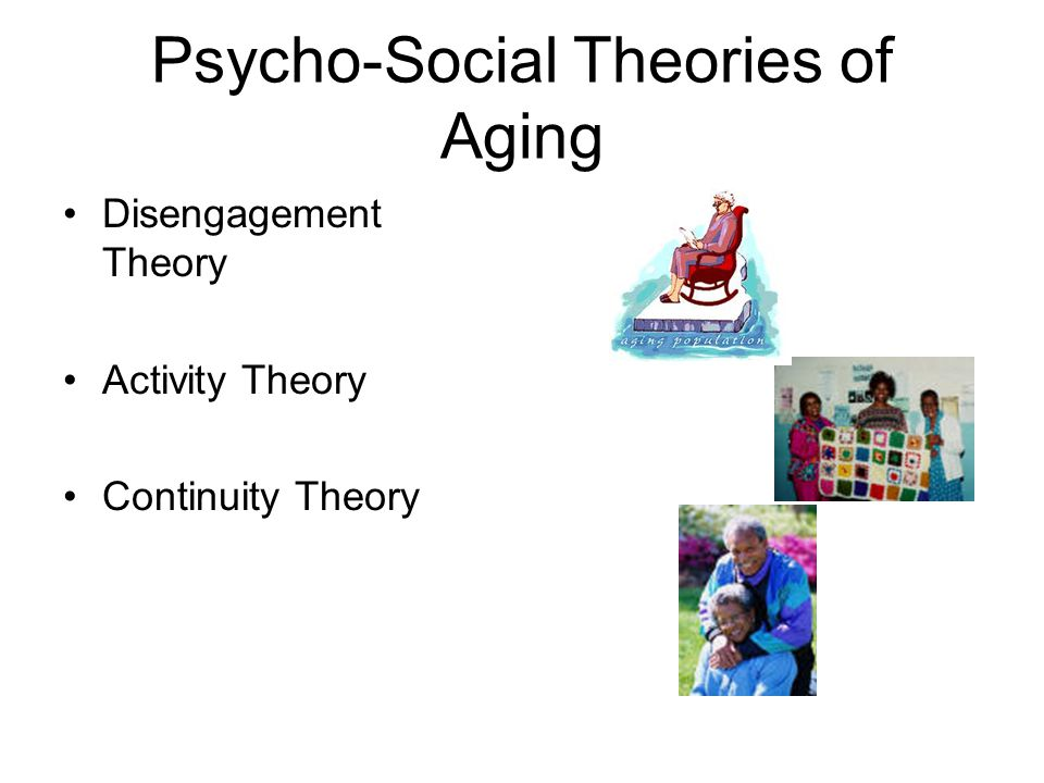 Psycho-Social Theories of Aging