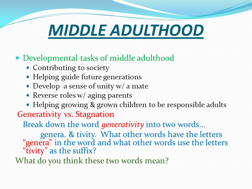 MIDDLE ADULTHOOD Developmental tasks of middle adulthood