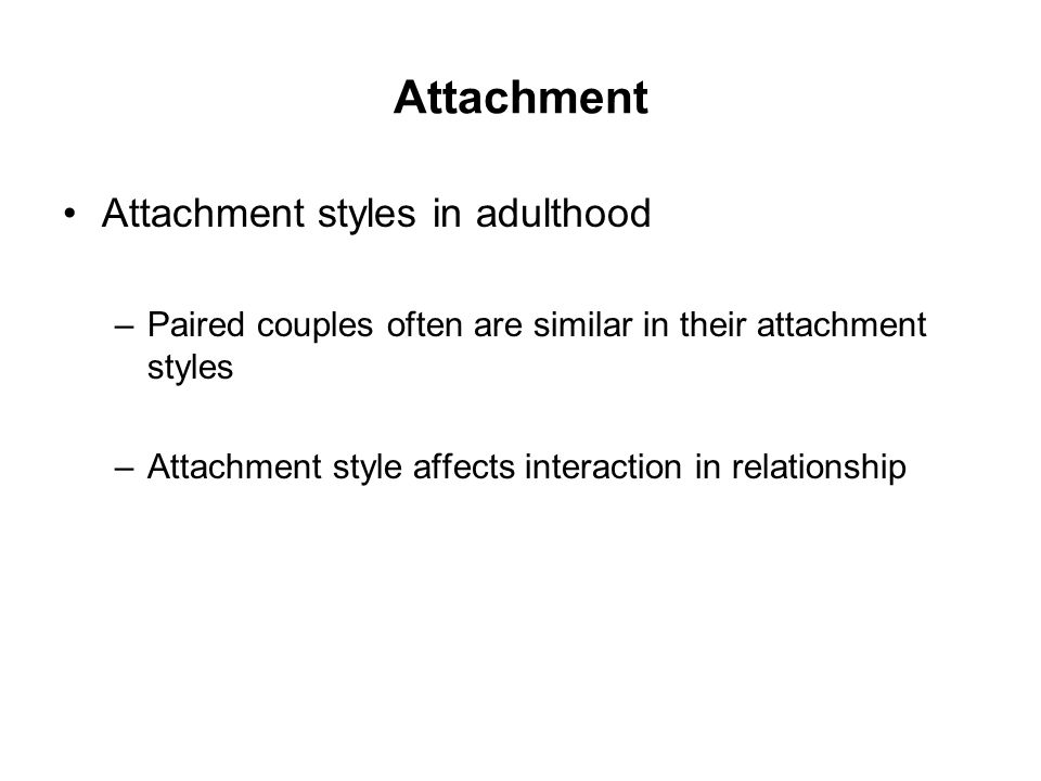 Attachment Attachment styles in adulthood