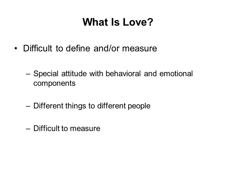 What Is Love Difficult to define and/or measure