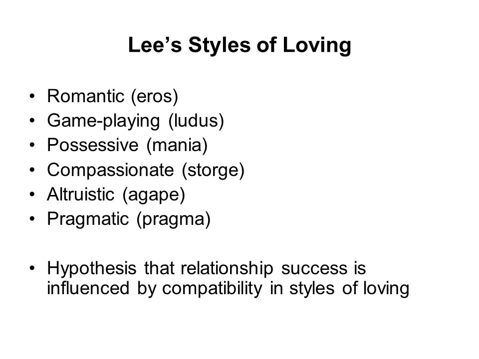 Lee's Styles of Loving Romantic (eros) Game-playing (ludus)