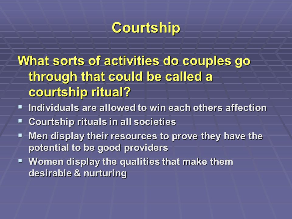 Courtship What sorts of activities do couples go through that could be called a courtship ritual