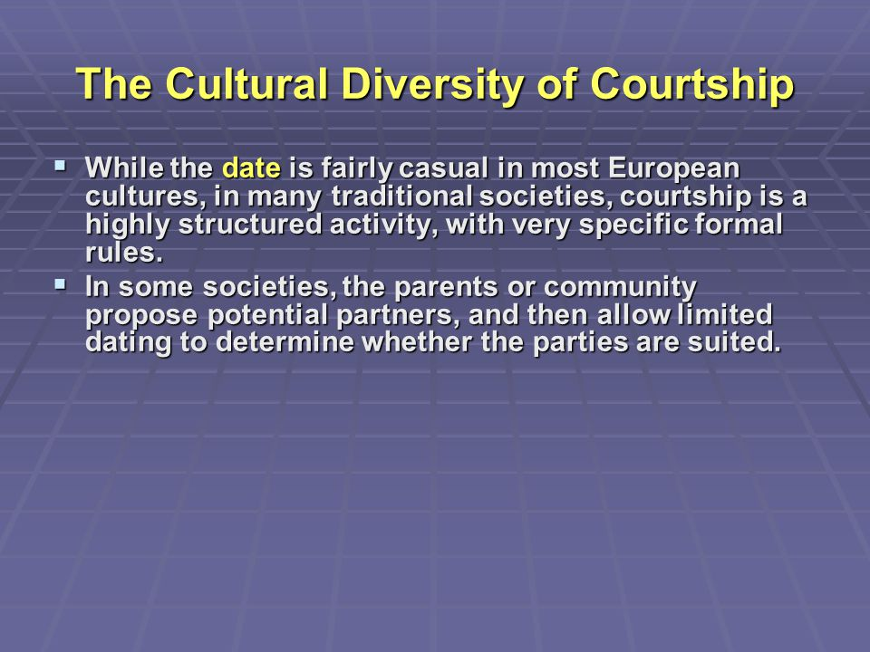 The Cultural Diversity of Courtship