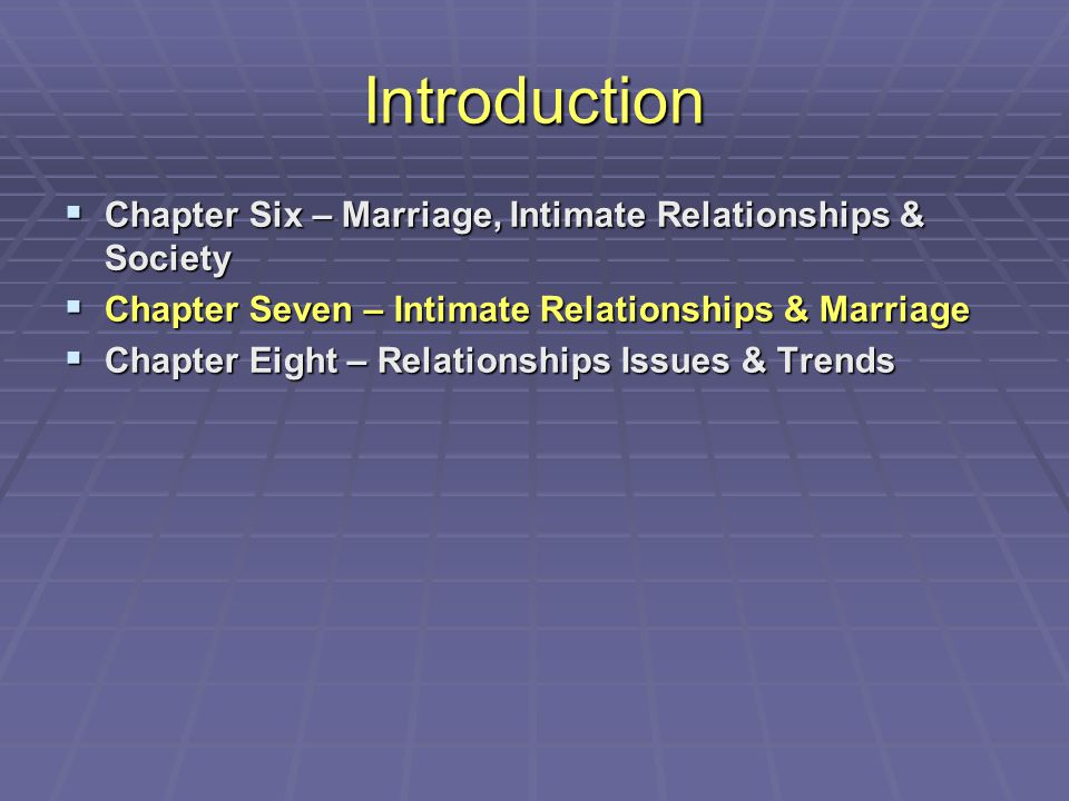 Introduction Chapter Six – Marriage, Intimate Relationships & Society