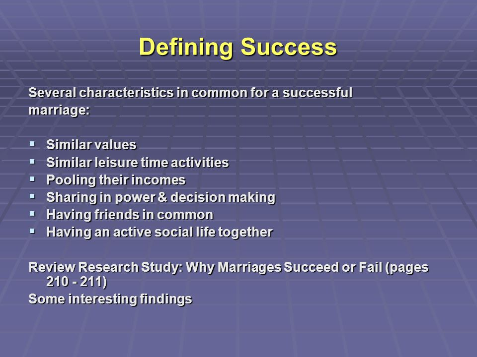 Defining Success Several characteristics in common for a successful