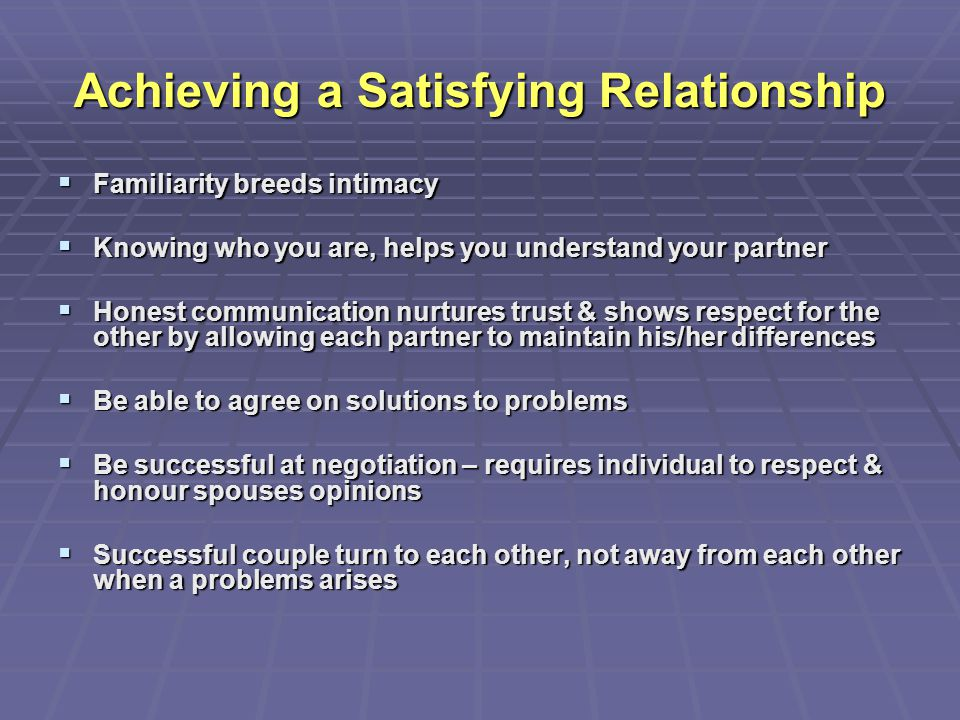 Achieving a Satisfying Relationship