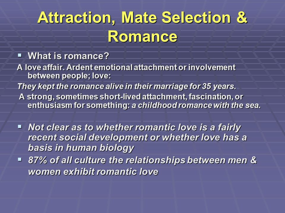 Attraction, Mate Selection & Romance