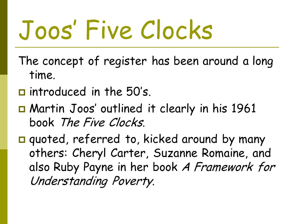 Joos' Five Clocks The concept of register has been around a long time.