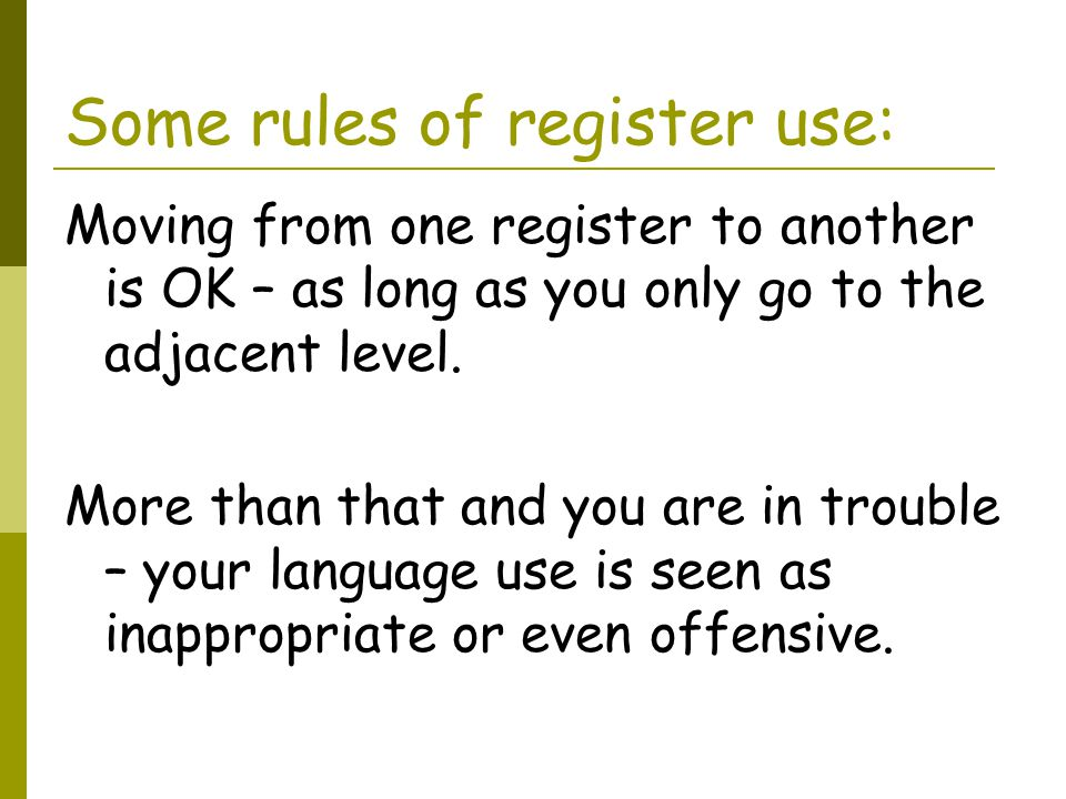 Some rules of register use: