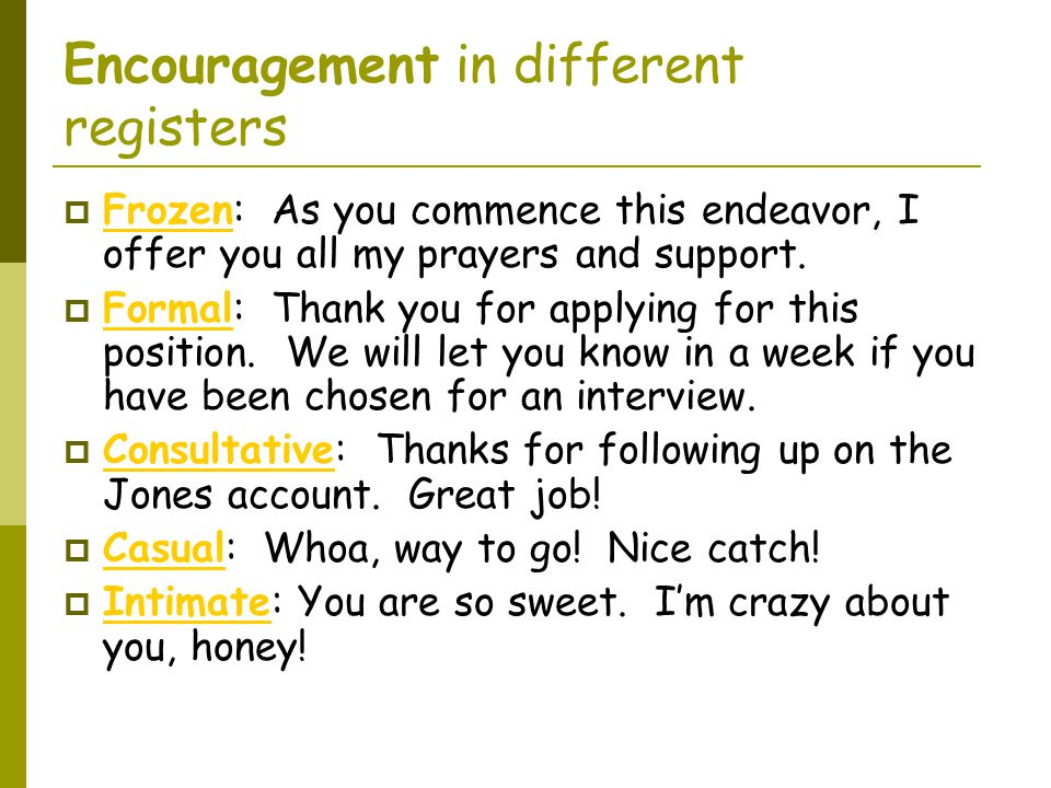 Encouragement in different registers