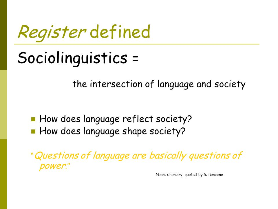 Register defined Sociolinguistics =