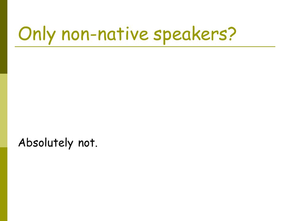 Only non-native speakers