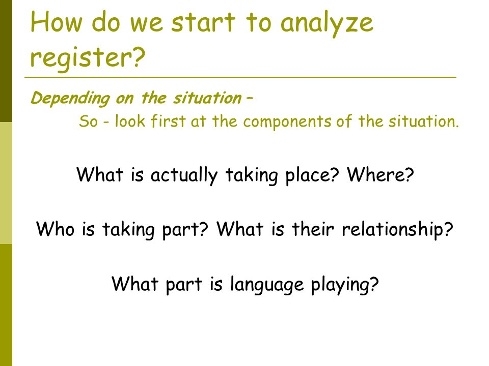 How do we start to analyze register