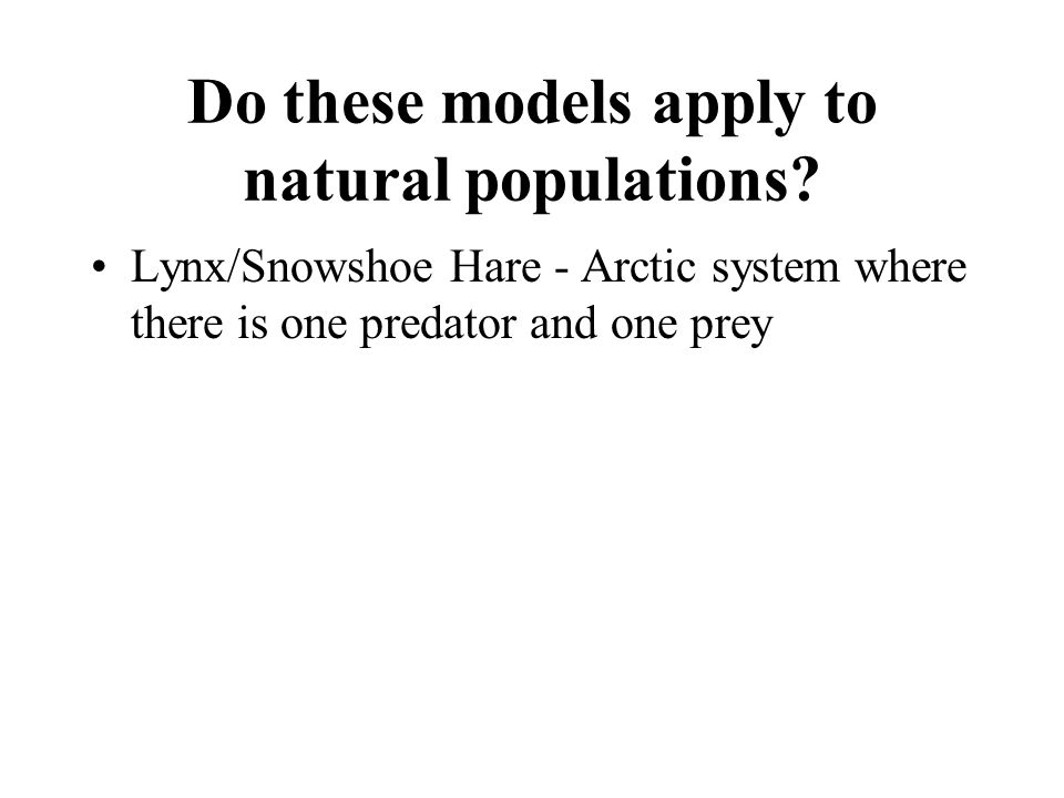 Do these models apply to natural populations