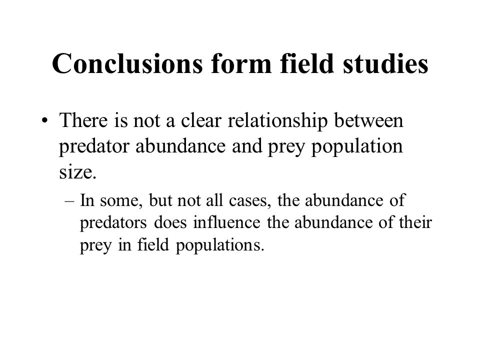Conclusions form field studies