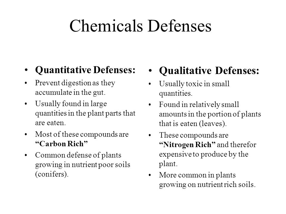 Chemicals Defenses Qualitative Defenses: Quantitative Defenses: