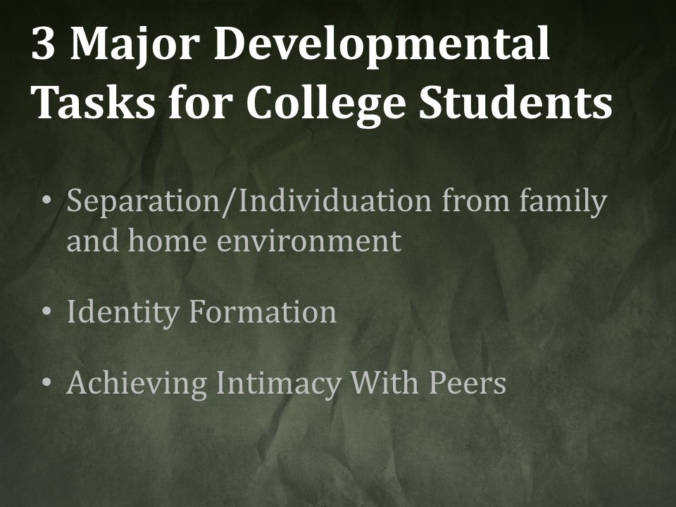 3 Major Developmental Tasks for College Students