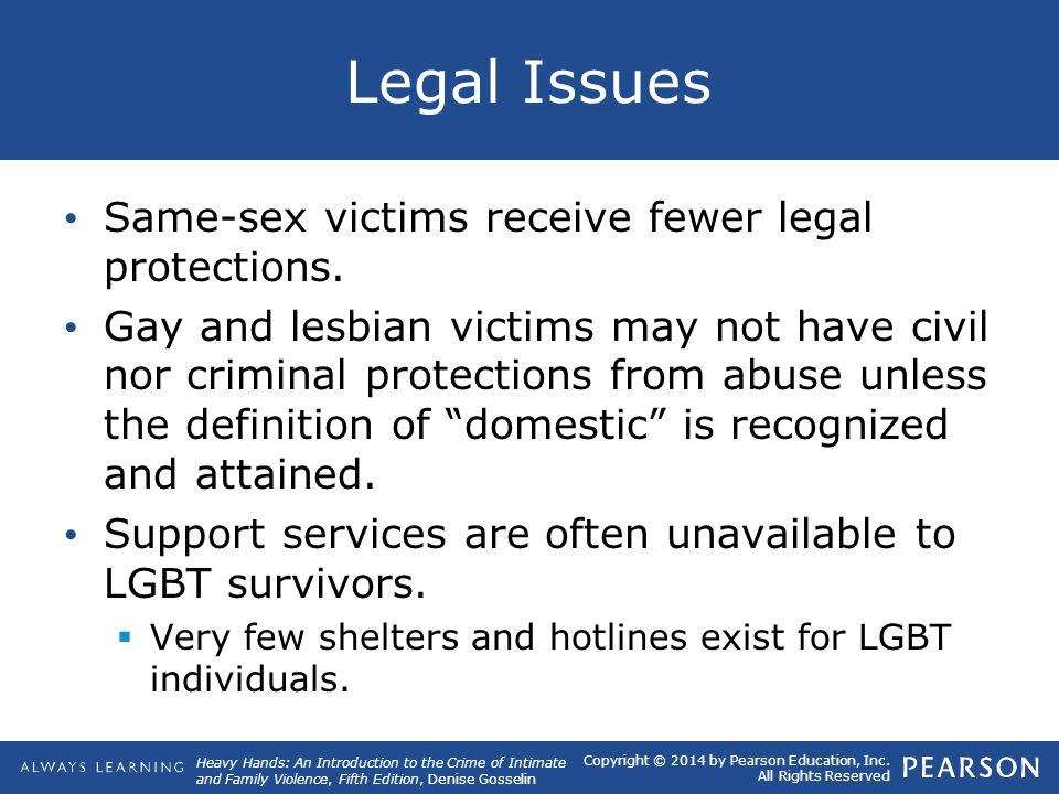 Legal Issues Same-sex victims receive fewer legal protections.