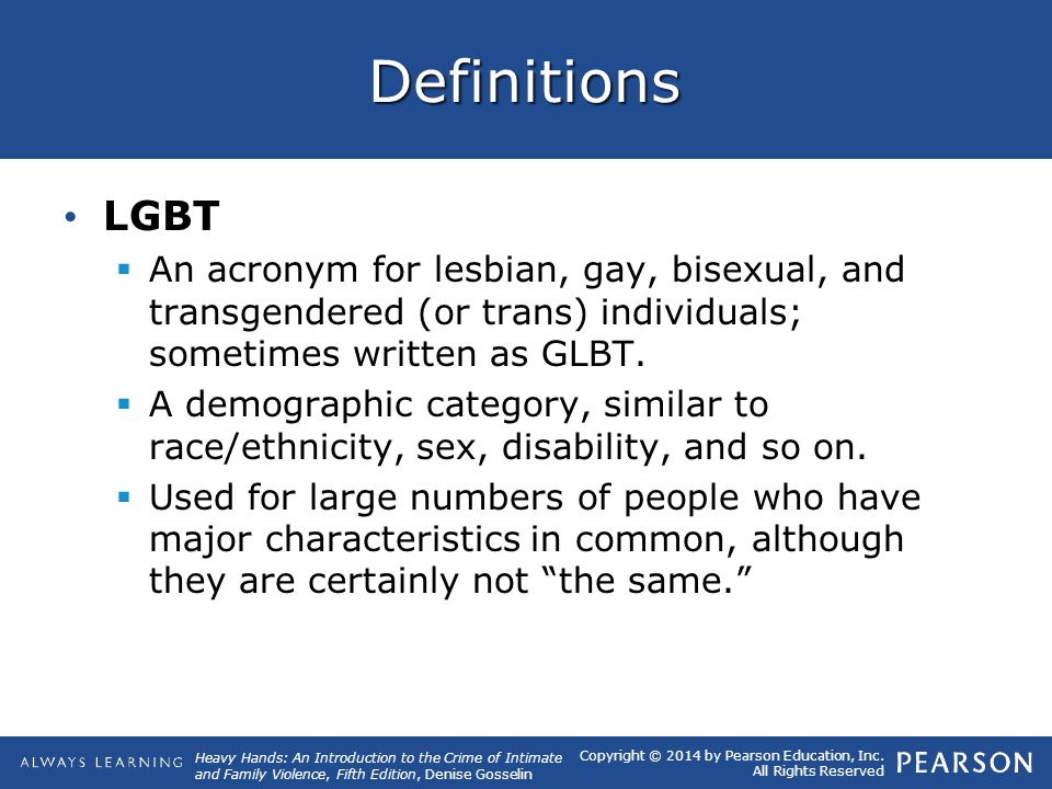 Definitions LGBT. An acronym for lesbian, gay, bisexual, and transgendered (or trans) individuals; sometimes written as GLBT.