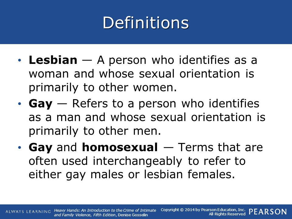 Definitions Lesbian — A person who identifies as a woman and whose sexual orientation is primarily to other women.