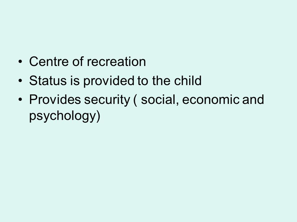 Centre of recreation Status is provided to the child.