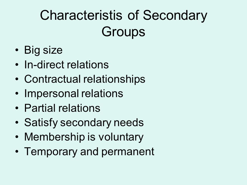 Characteristis of Secondary Groups