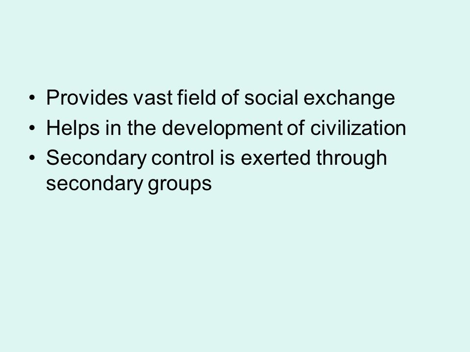 Provides vast field of social exchange