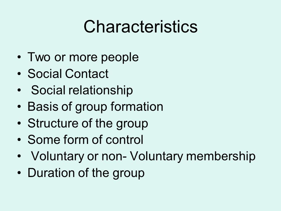 Characteristics Two or more people Social Contact Social relationship
