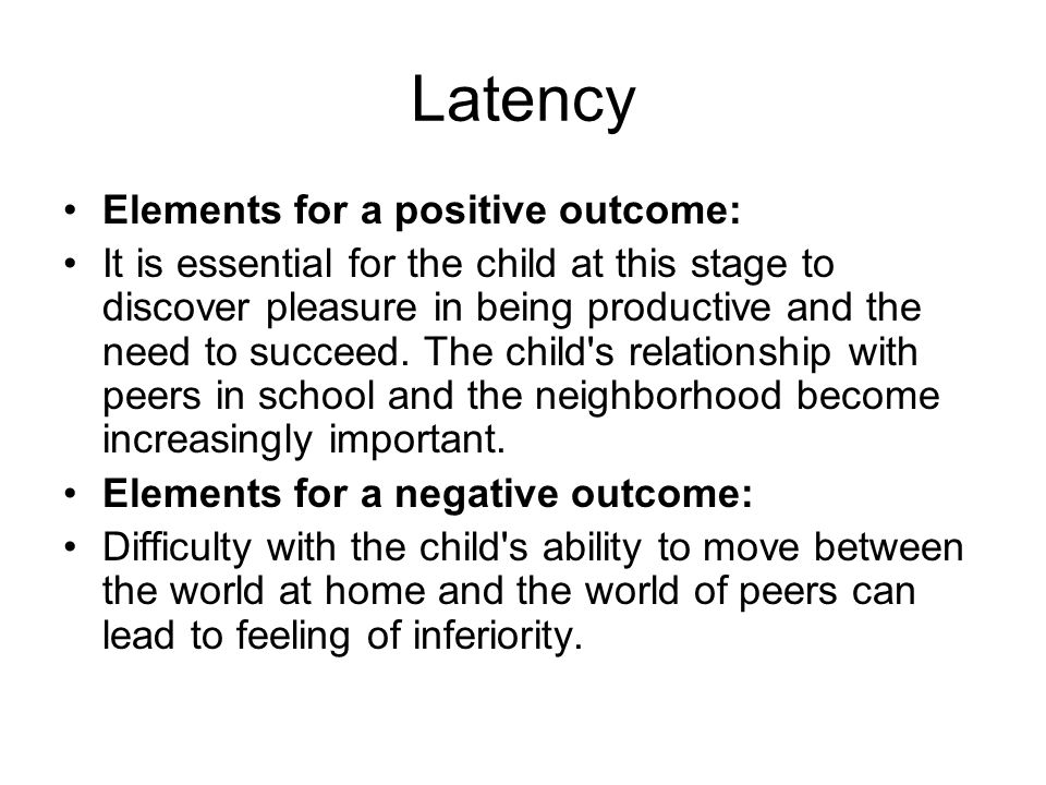 Latency Elements for a positive outcome: