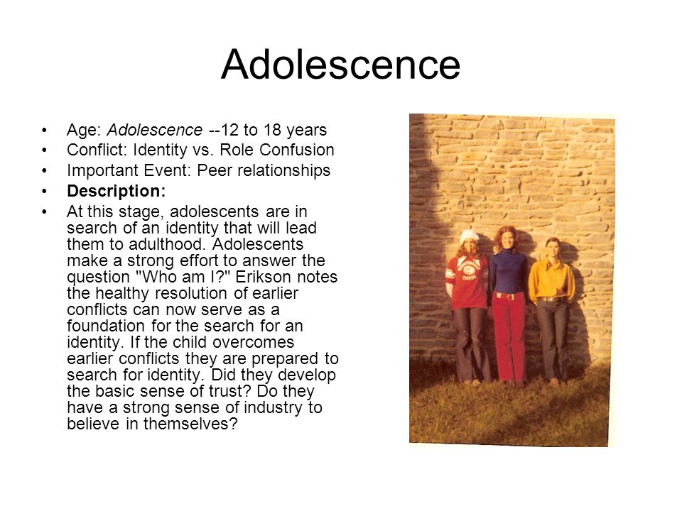 Adolescence Age: Adolescence --12 to 18 years