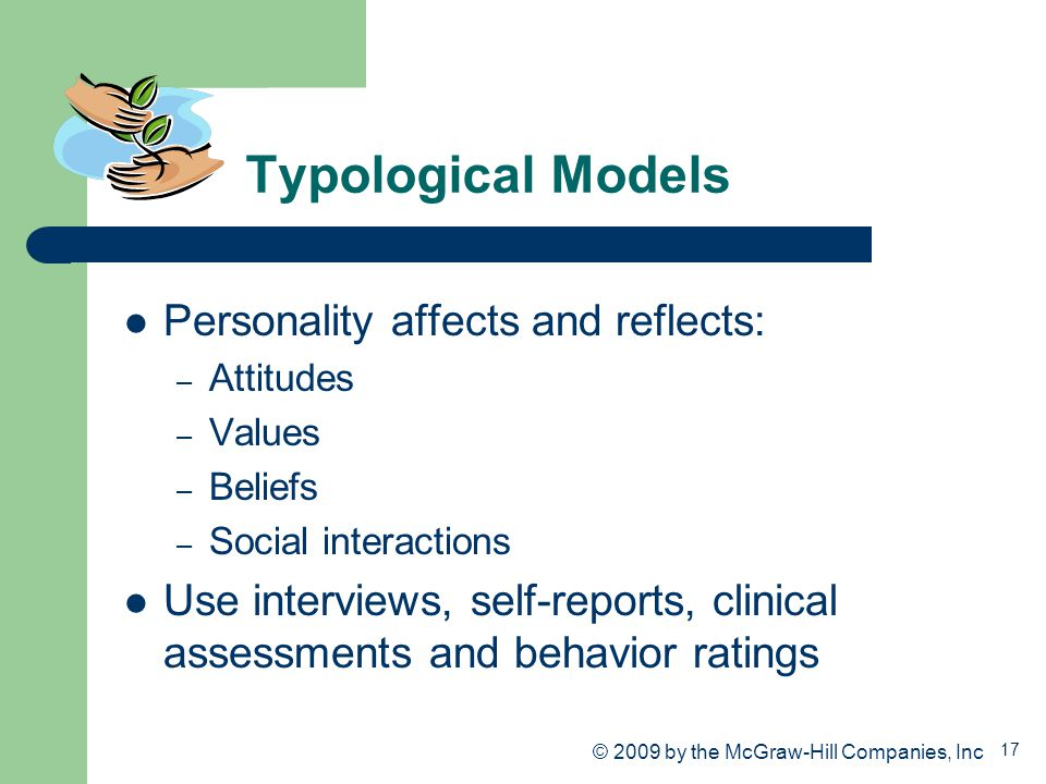Typological Models Personality affects and reflects: