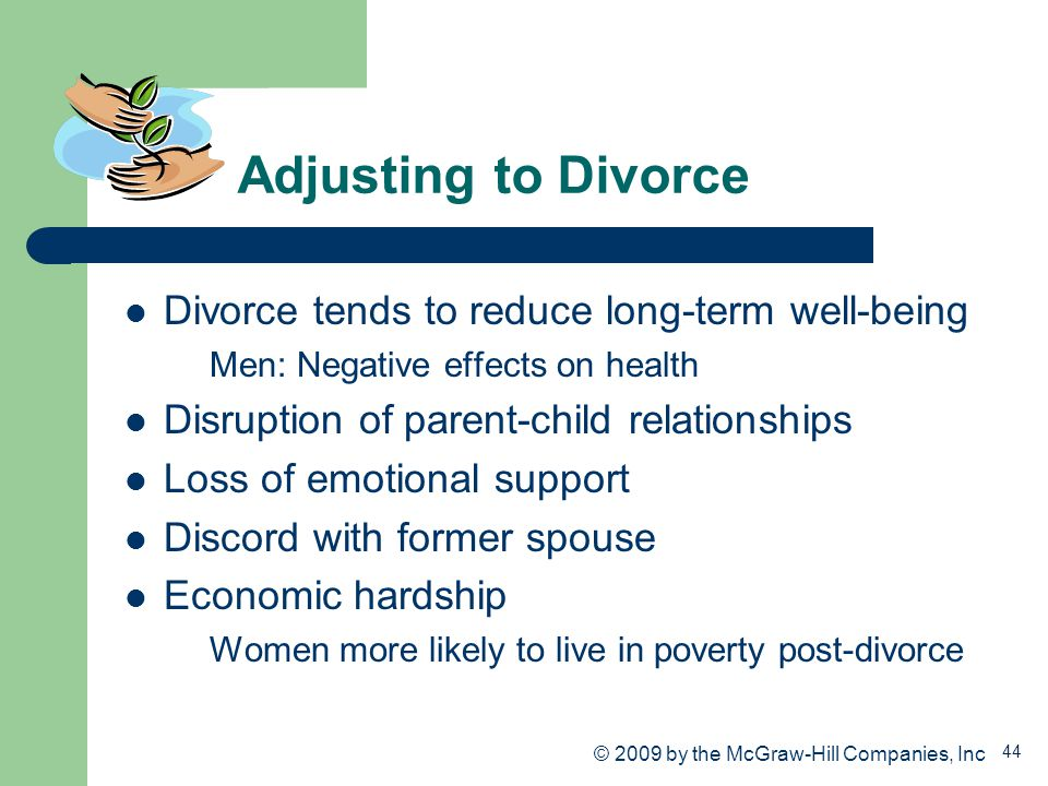 Adjusting to Divorce Divorce tends to reduce long-term well-being