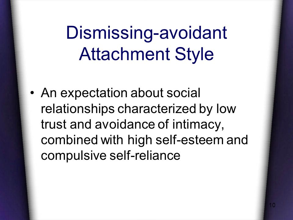 Dismissing-avoidant Attachment Style