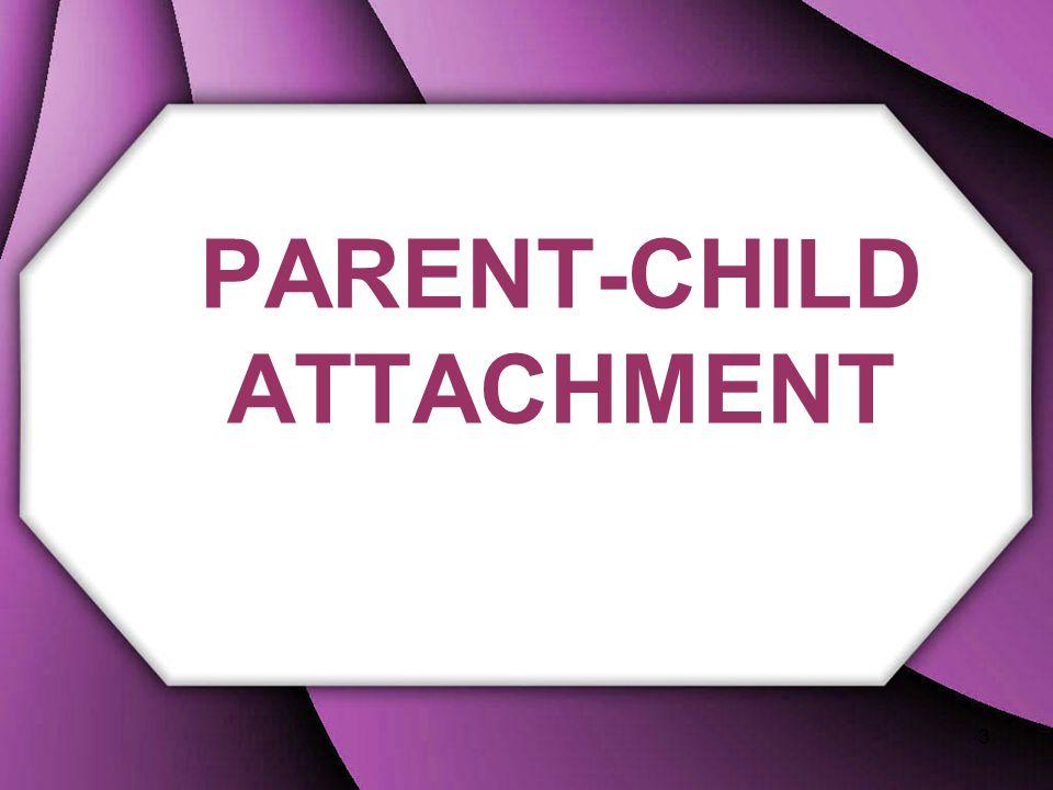 PARENT-CHILD ATTACHMENT