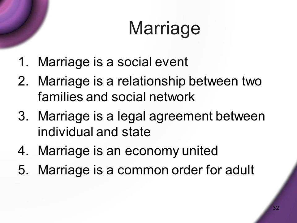 Marriage Marriage is a social event