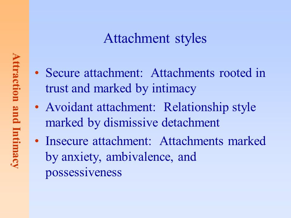 Attachment styles Secure attachment: Attachments rooted in trust and marked by intimacy.