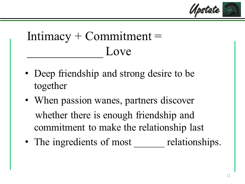 Intimacy + Commitment = ____________ Love
