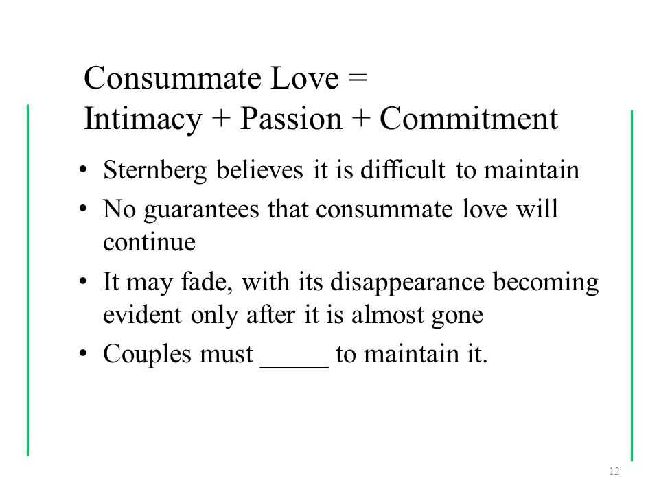 Consummate Love = Intimacy + Passion + Commitment